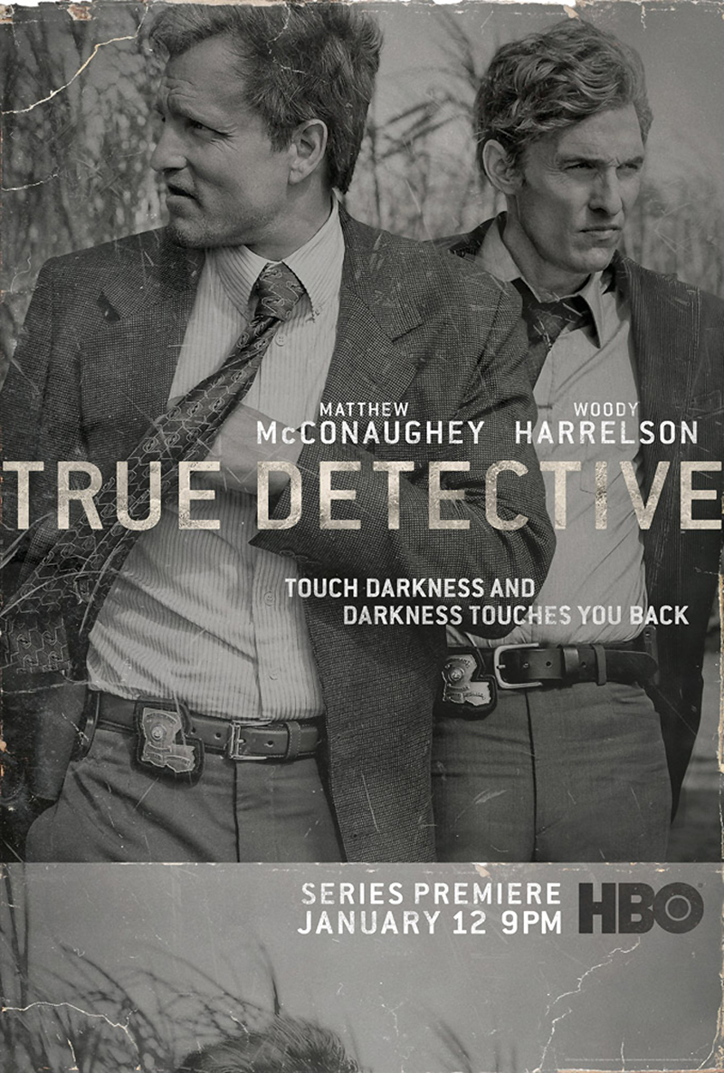 true-detective-poster-2-hbo-casting-woody-harrelson-matthey-mcConaughey